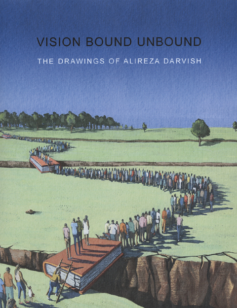 Darvish 2 Vision Bound Unbound: The Drawings of Alireza Darvish